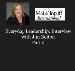 Everyday Leadership Part II – Interview with Jim Bolton
