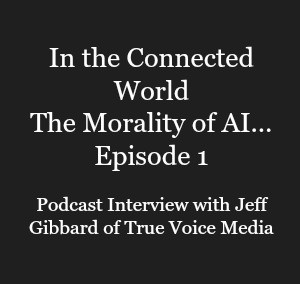 In The Connected World inaugural podcast from Jeff Gibbard